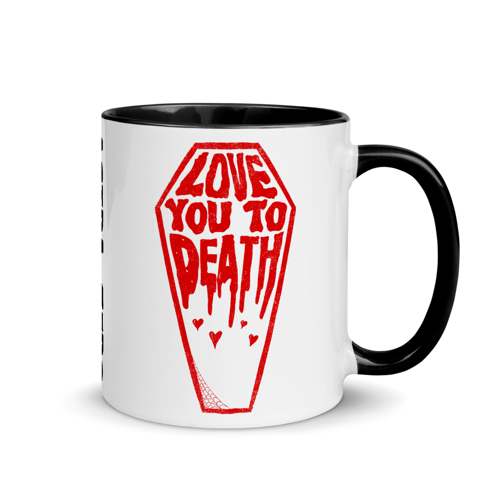 """Featured image for """"Love You to Death - Mug"""""""
