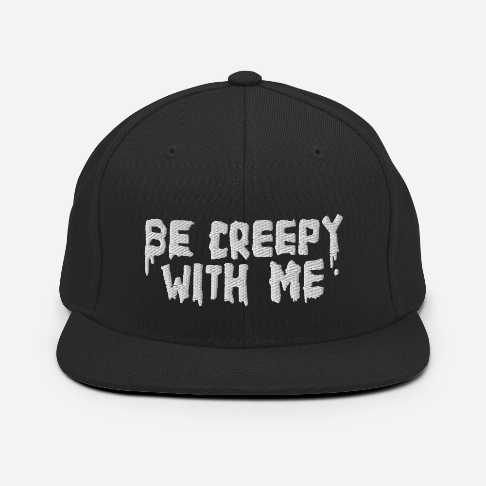 """Featured image for """"Be Creepy With Me - Classic Snapback hat   Yupoong 6089M"""""""