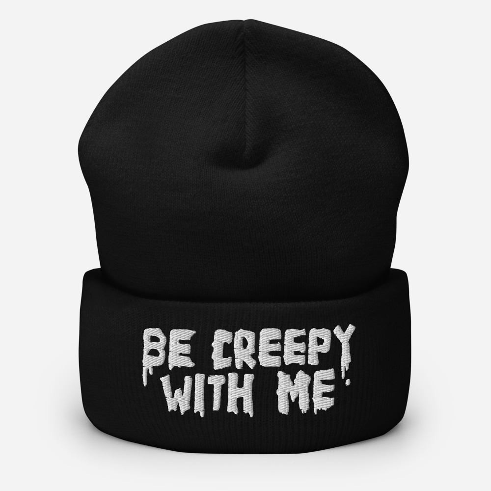 """Featured image for """"Be Creepy With Me - Cuffed Beanie"""""""